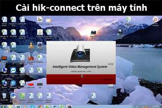 Cài Hik-connect trên máy tính
