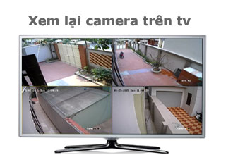 Cách xem lại camera trên tv