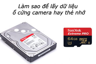 lấy dữ liệu từ ổ cứng camera